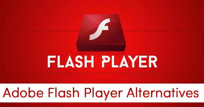 5 Best Adobe Flash Player Alternatives In 2021